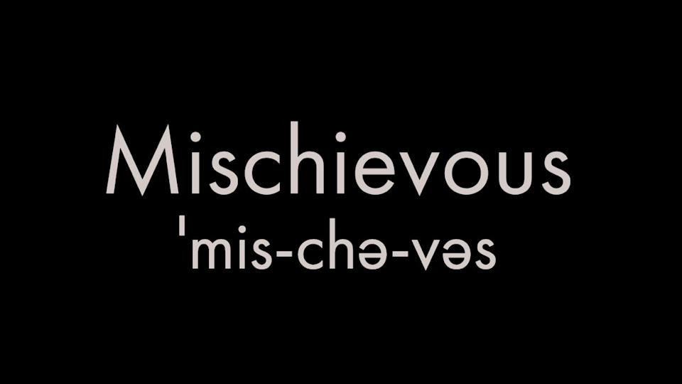 How to pronounce the word mischievous