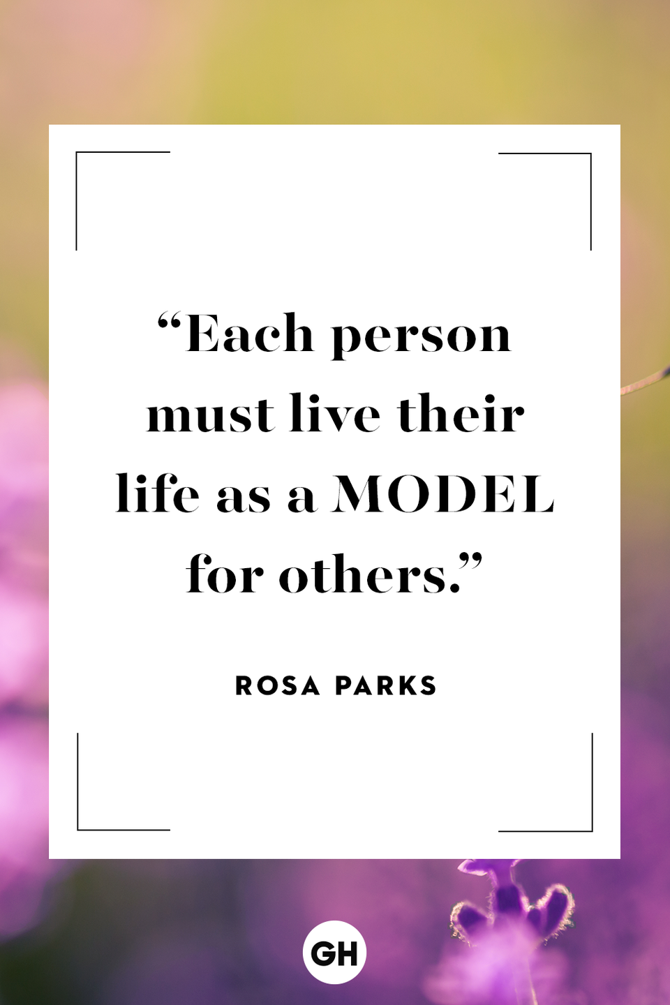 <p>Each person must live their life as a model for others. </p>