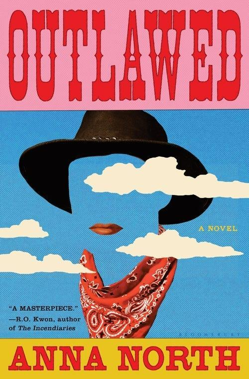 """""""Outlawed,"""" by Anna North."""