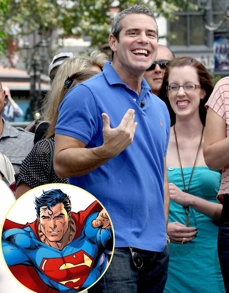 "<strong>Andy Cohen (""Watch What Happens Live""):</strong> Probably Superman. Just because he's really hot and he can fly."
