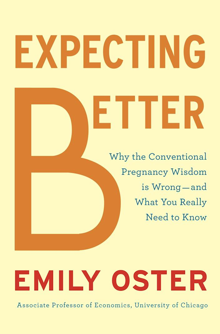 """This book cover image released by Penguin Press shows """"Expecting Better: Why the Conventional Pregnancy Wisdom Is Wrong-and What You Really Need to Know,"""" by Emily Oster. (AP Photo/Penguin Press)"""