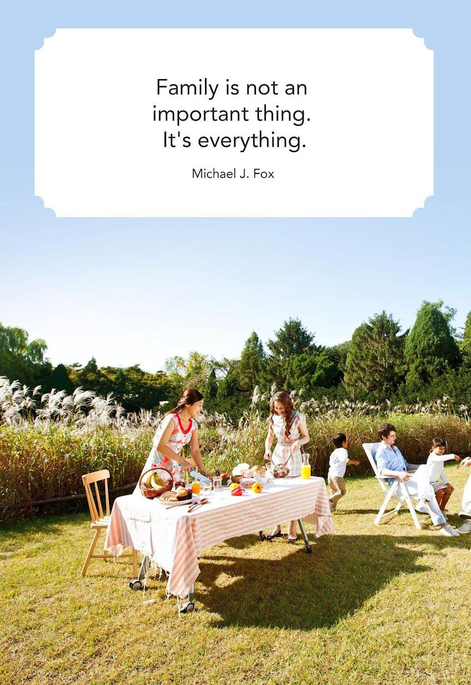"<p>""Family is not an important thing. It's everything.""</p>"
