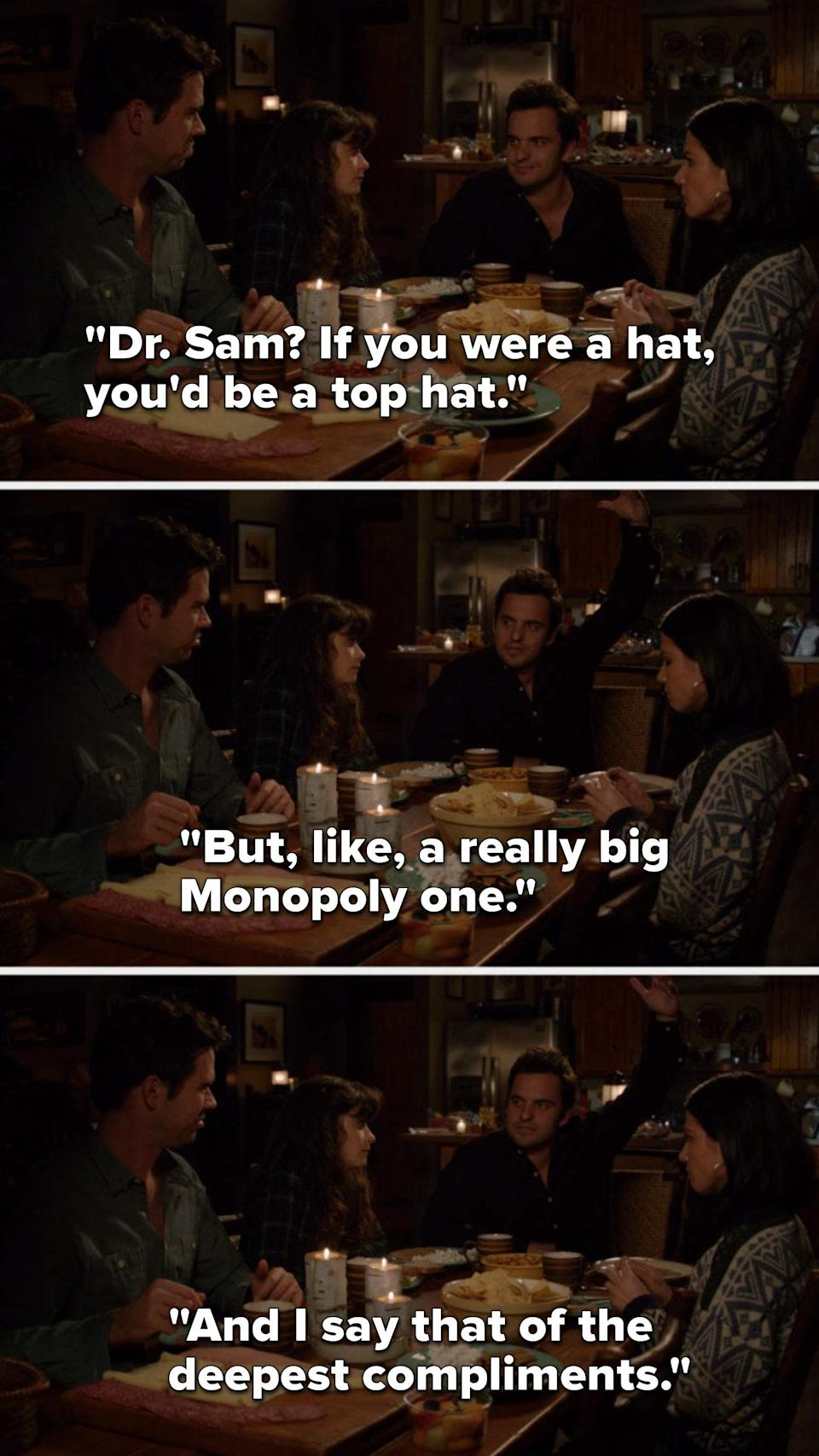 Nick says, Doctor Sam, if you were a hat, you'd be a top hat, but like a really big Monopoly one, and I say that of the deepest compliments