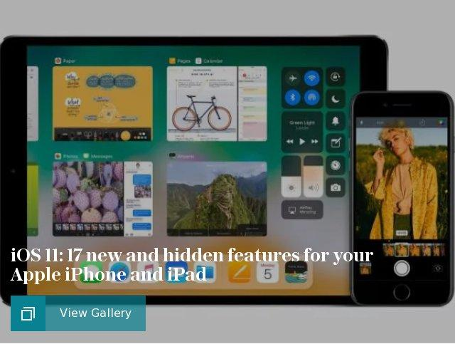 iOS 11: 17 new and hidden features for your Apple iPhone and iPad