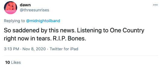 So saddened by this news. Listening to One Country right now in tears. R.I.P. Bones.