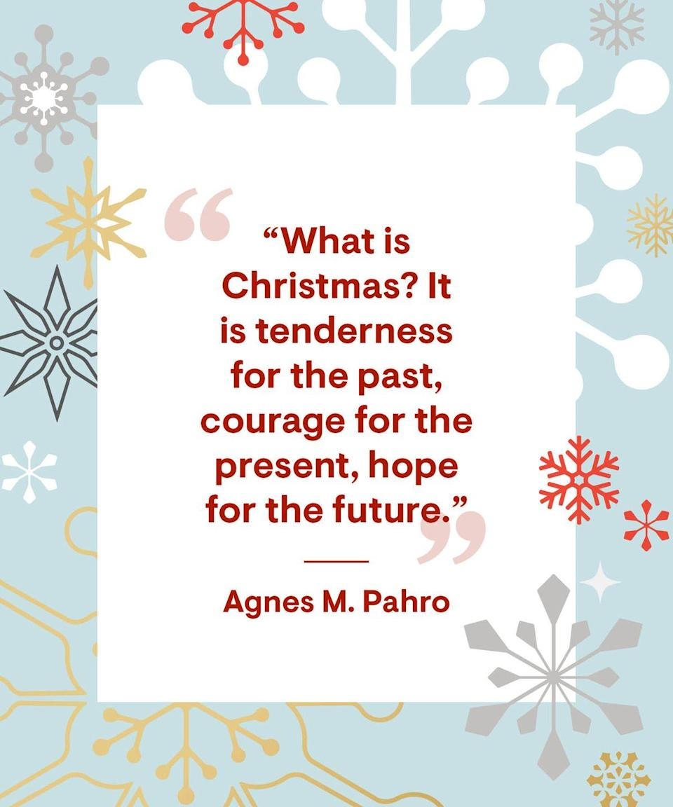 """<p>""""What is Christmas? It is tenderness for the past, courage for the present, hope for the future.""""</p>"""