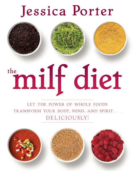 "This undated publicity photo provided by Atria Books shows the cover of Jessica Porter's diet cookbook ""The MILF Diet."" (AP Photo/Atria Books)"