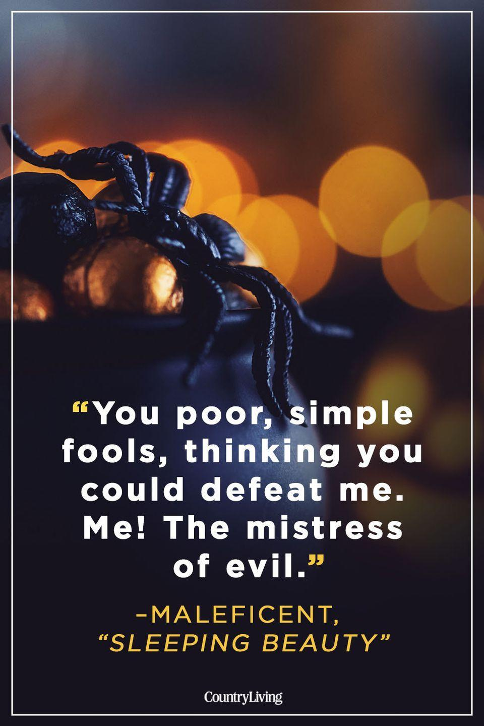 """<p>""""You poor, simple fools, thinking you could defeat me. Me! The mistress of evil.""""</p>"""