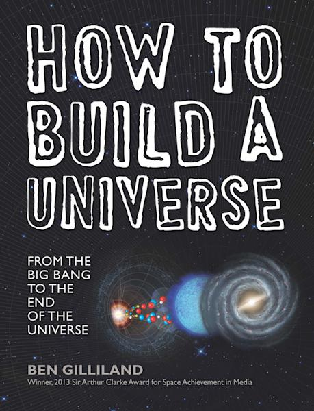 """The cover of """"How to Build a Universe: From the Big Bang to the End of the Universe."""""""