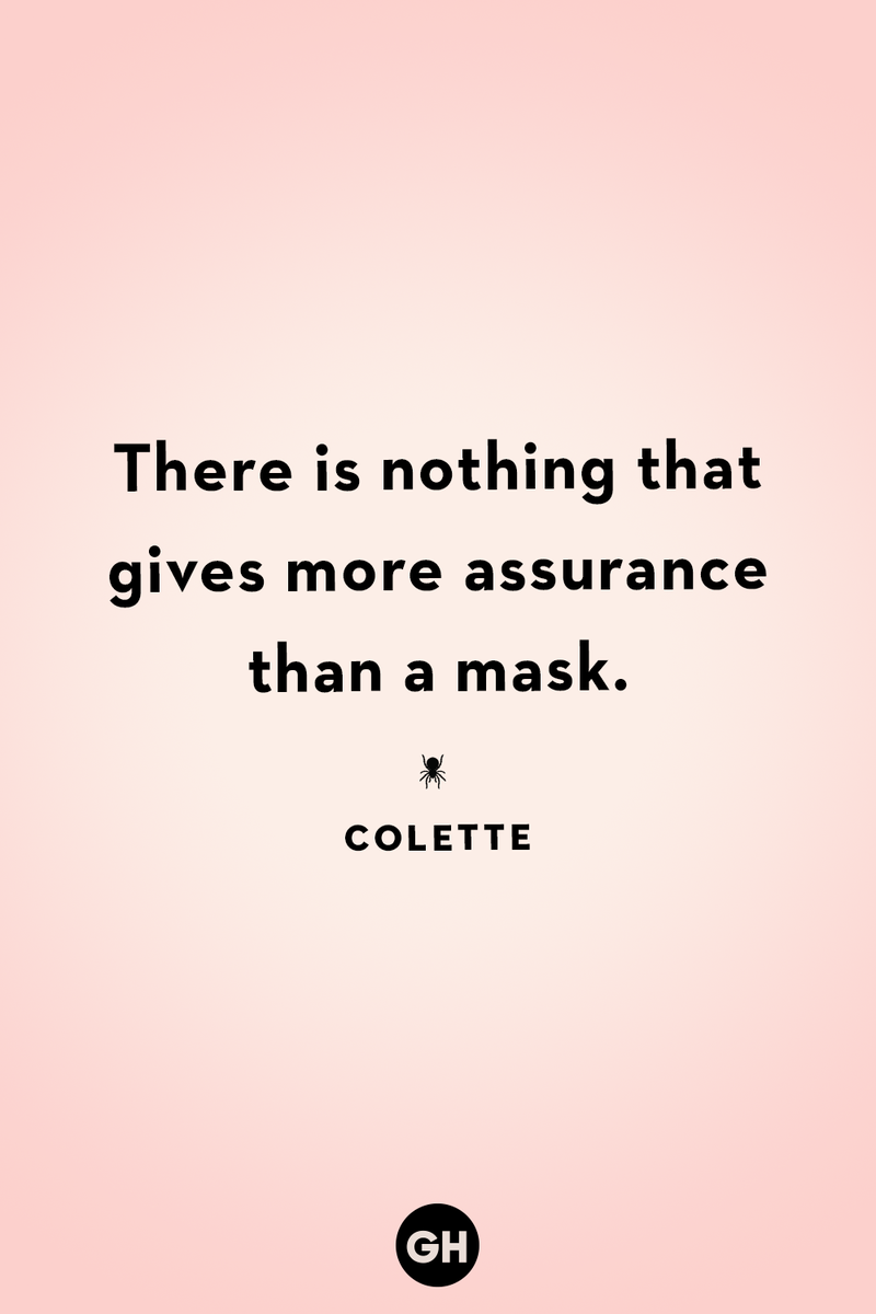 <p>There is nothing that gives more assurance than a mask.</p>