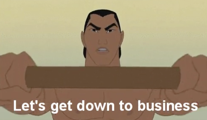 """Li Shang from """"Mulan"""" saying, """"Let's get down to business"""""""