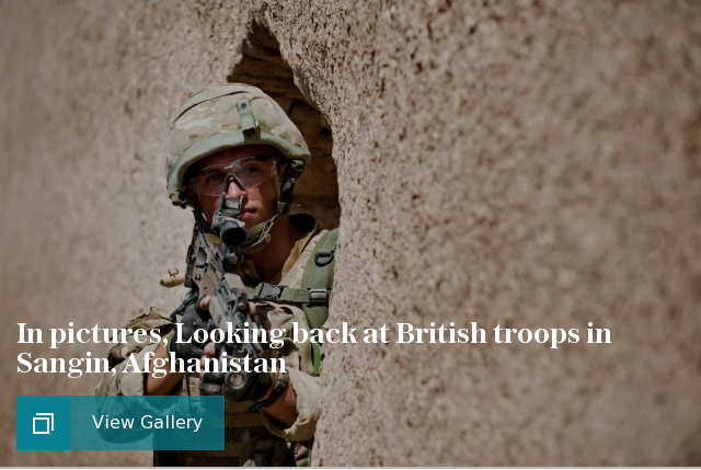 In pictures, Looking back at British troops in Sangin, Afghanistan