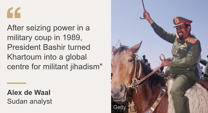 """""""After seizing power in a military coup in 1989, President Bashir turned Khartoum into a global centre for militant jihadism"""""""", Source: Alex de Waal, Source description: Sudan analyst, Image: Sudan's Presdent Omar al-Bashir rides a horse greeting supporters in 1992"""