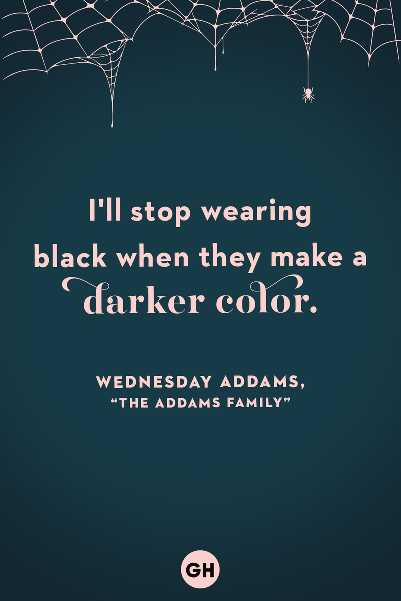 <p>I'll stop wearing black when they make a darker color.</p>