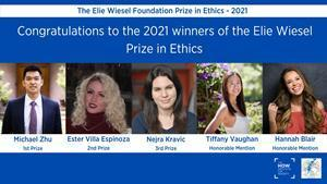 The winners of the 2021 Elie Wiesel Foundation Prize in Ethics essay contest including Michael Zhu, Ester Villa Espinoza, Nejra Kravic, Tiffany Vaughn and Hannah Blair.