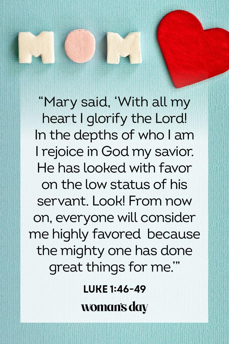 "<p>""Mary said, 'With all my heart I glorify the Lord! In the depths of who I am I rejoice in God my savior. He has looked with favor on the low status of his servant. Look! From now on, everyone will consider me highly favored because the mighty one has done great things for me.'""</p><p><strong>The Good News: </strong>Becoming a mother is a blessing, and to bear children is to receive a gift from the Lord.</p>"
