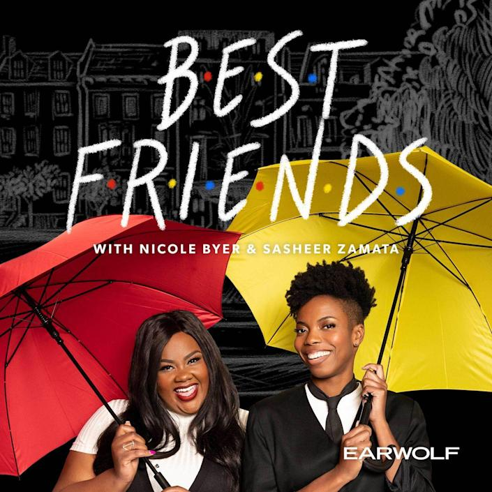 """<p>Comedians Nicole Byer and Sasheer Zamata are riotously funny by themselves, so it makes sense that <em>Best Friends, </em>their joint pod, is a complete crack-up. The show has the loose, observational feel of a great standup set, with the hosts musing on everything from alien abductions to gigantic ladybugs to tattoos.</p><p>If this sounds as freewheeling and gleefully weird as your late-night chats with a close pal, it's because it is. If extended quarantine has you feeling particularly isolated, <em>Best Friends </em>is a great remedy.<br></p><p><a class=""""link rapid-noclick-resp"""" href=""""https://podcasts.apple.com/us/podcast/best-friends-with-nicole-byer-and-sasheer-zamata/id1464766741"""" rel=""""nofollow noopener"""" target=""""_blank"""" data-ylk=""""slk:LISTEN NOW"""">LISTEN NOW</a></p>"""