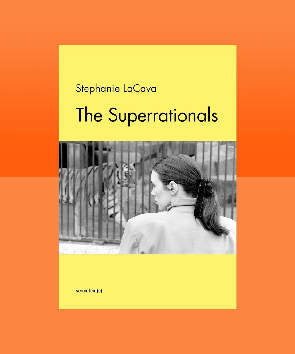 """<strong><em>The Superrationals</em> by Stephanie LaCava (<a href=""""https://bookshop.org/books/the-superrationals/9781635901320"""" rel=""""nofollow noopener"""" target=""""_blank"""" data-ylk=""""slk:available now"""" class=""""link rapid-noclick-resp"""">available now</a>)</strong><br><br>Offering the same slick, silvery, slightly dangerous appeal of a ball of mercury unhoused from an old glass thermometer, Stephanie LaCava's <em>The Superrationals</em> seeps under the skin, creating an indelible impression along the way. Centered around Mathilde — young, beautiful, brilliant, and rootless — <em>The Superrationals</em> hops around from New York to Europe, navigating the thorny and absurd worlds of art and media, giving insight into the specific intensity of the friendships that form at this time of life, and revealing the underlying darkness and detachment that motivates decisions about careers and sex and everything in-between. LaCava's language is precise and complex, beautifully capturing the ecstasy and ennui inherent to those most precarious moments of life."""