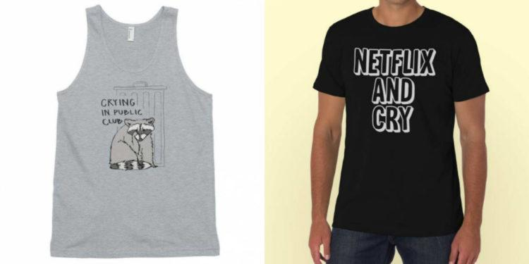 """depression shirts: one says: """"Public Crying club"""" the other says """"Netflix and cry"""""""