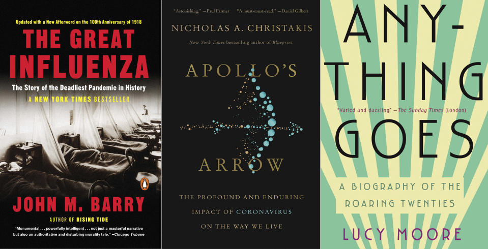 """This combination of photos shows book covers for """"The Great Influenza: The Story of the Deadliest Pandemic in History"""" by John M. Barry, from left, """"Apollo's Arrow: The Profound and Enduring Impact of Coronavirus on the Way We Live"""" by Nicholas A. Christakis and """"Anything Goes: A Biography of the Roaring Twenties"""" by Lucy Moore. (Viking/Little Brown Spark/Abrams via AP)"""