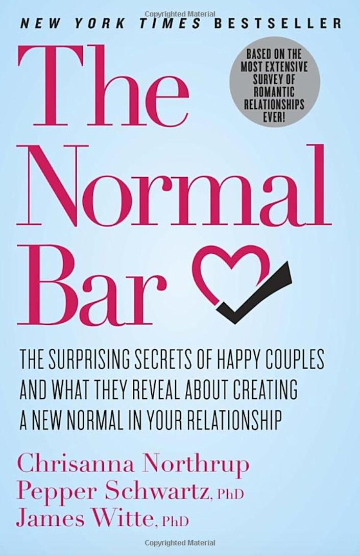 """""""This book normalizes a lot of what couples find mysterious. It's based on data obtained from nearly 100,000 people. It's a great tool for couples to level set as they navigate the more complicated parts of their relationships."""" -- <a href=""""http://marriagetherapyradio.com/"""" rel=""""nofollow noopener"""" target=""""_blank"""" data-ylk=""""slk:Zach Brittle"""" class=""""link rapid-noclick-resp"""">Zach Brittle</a><i>, a Seattle-based therapist and co-host of&nbsp;the&nbsp;podcast&nbsp;Marriage Therapy Radio&nbsp;<br></i><br><br><strong><i>Get&nbsp;</i><a href=""""https://www.amazon.com/Normal-Bar-Surprising-Creating-Relationship/dp/0307951642/ref=sr_1_1?keywords=The+normal+bar&amp;qid=1566586242&amp;s=books&amp;sr=1-1?thehuffingtop-20=&amp;tag=thehuffingtop-20"""" rel=""""nofollow noopener"""" target=""""_blank"""" data-ylk=""""slk:&quot;The Normal Bar&quot; by Chrisanna Northrup, Pepper Schwartz and James Witte"""" class=""""link rapid-noclick-resp""""><i>""""The Normal Bar"""" by Chrisanna Northrup, Pepper Schwartz and James Witte</i></a></strong>"""