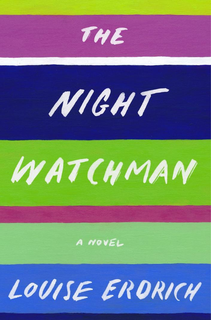 """This cover image released by Harper shows """"The Night Watchman"""" by Louis Erdrich, winner of the Pulitzer Prize for Fiction. (Harper via AP)"""