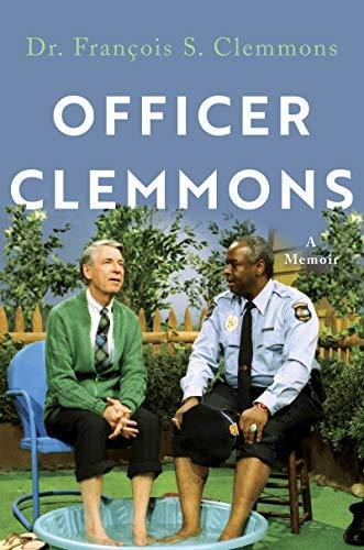 """Officer Clemmons: A Memoir"" by Fran?ois Clemmons (Amazon / Amazon)"