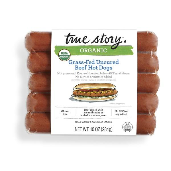 "<p><strong>True Story</strong></p><p>instacart.com</p><p><a href=""https://www.instacart.com/safeway/products/16270574-true-story-organic-uncured-beef-hot-dogs-10-oz"" target=""_blank"">BUY IT HERE</a></p><p>The story here is that if there was ever a tube steak worthy of #cleaneating, this is it. Juicy grass-fed beef sourced from small scale organic farms is bundled up with an inspiring spice blend to give you some serious ammo for your grill. The main health argument for splurging on grass-fed links is the research showing the meat is lower in stuff you want less of like saturated fat and pro-inflammatory omega-6 fats and higher in health-boosting nutrients such as vitamin E, beta-carotene and heart-healthy omega-3 fats.</p><p><strong>Nutrition per hot dog:</strong> 130 calories, 9g protein, 1g carbohydrates, 10g fat<em><br></em></p><p><em>[<a href=""https://www.bicycling.com/health-nutrition/a27418289/is-cheese-bad-for-you/"" target=""_blank"">We (Pretty Much) All Love Cheese. But How Much Is Too Much?</a>]</em></p>"
