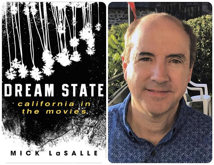 "The cover of ""Dream State: California in the Movies"" paired with an author photo of Mick LaSalle."