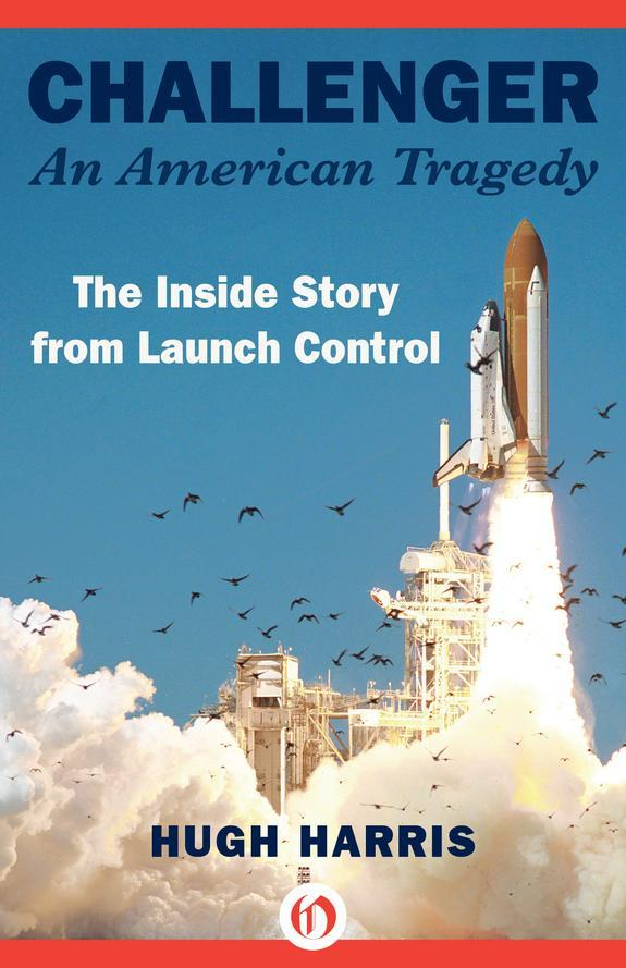 """The cover of """"Challenger: An American Tragedy"""" written by veteran NASA public affairs office Hugh Harris."""