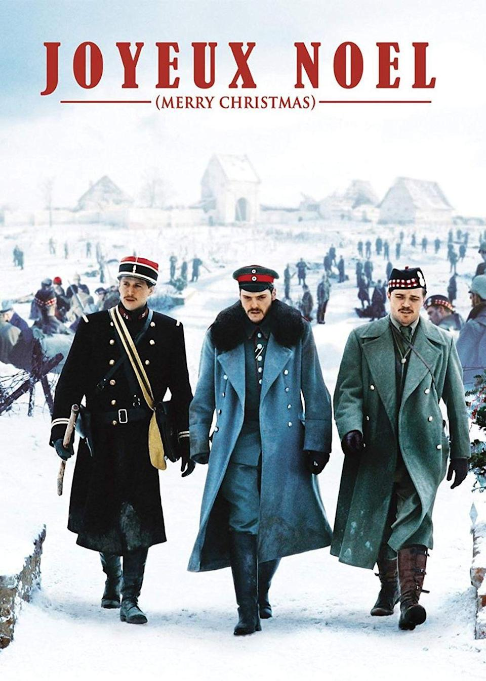 """<p>You might not have heard of this French film about the Christmas truce during WWI, but it's worth watching. It was even nominated for the best foreign language Academy Award in 2006.</p><p><a class=""""link rapid-noclick-resp"""" href=""""https://www.amazon.com/Joyeux-Merry-Christmas-Diane-Kruger/dp/B000KNHCO4/?tag=syn-yahoo-20&ascsubtag=%5Bartid%7C10055.g.1315%5Bsrc%7Cyahoo-us"""" rel=""""nofollow noopener"""" target=""""_blank"""" data-ylk=""""slk:WATCH NOW"""">WATCH NOW</a></p>"""