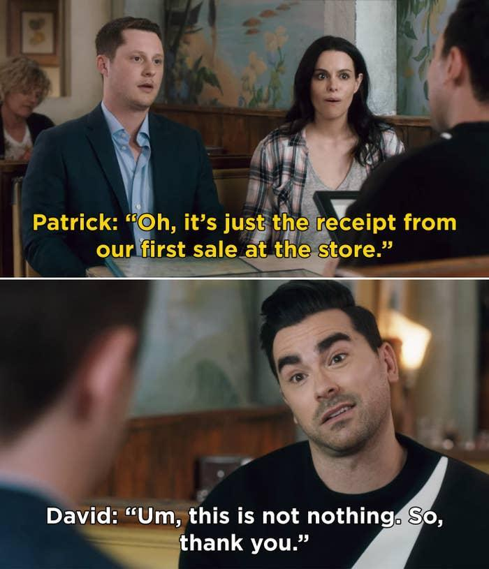 """Patrick: """"Oh it's just the receipt from our first sale,"""" David: """"This is not nothing"""""""