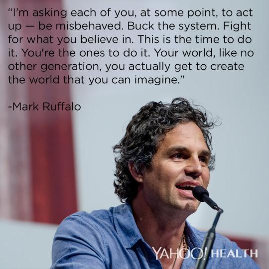 """<p>Actor and activist Mark Ruffalo didn't graduate from college —but he didn't need a degree <a href=""""https://www.youtube.com/watch?v=qBoFQkDYStU"""" rel=""""nofollow noopener"""" target=""""_blank"""" data-ylk=""""slk:to tell students"""" class=""""link rapid-noclick-resp"""">to tell students</a> that speaking up matters. """"'Activist' is not a dirty word,"""" he said, adding that fighting for what you love is a must-do. It's also a healthy habit of the most successful among us.</p><p>(Photo: Corbis/James Fassinger)</p>"""