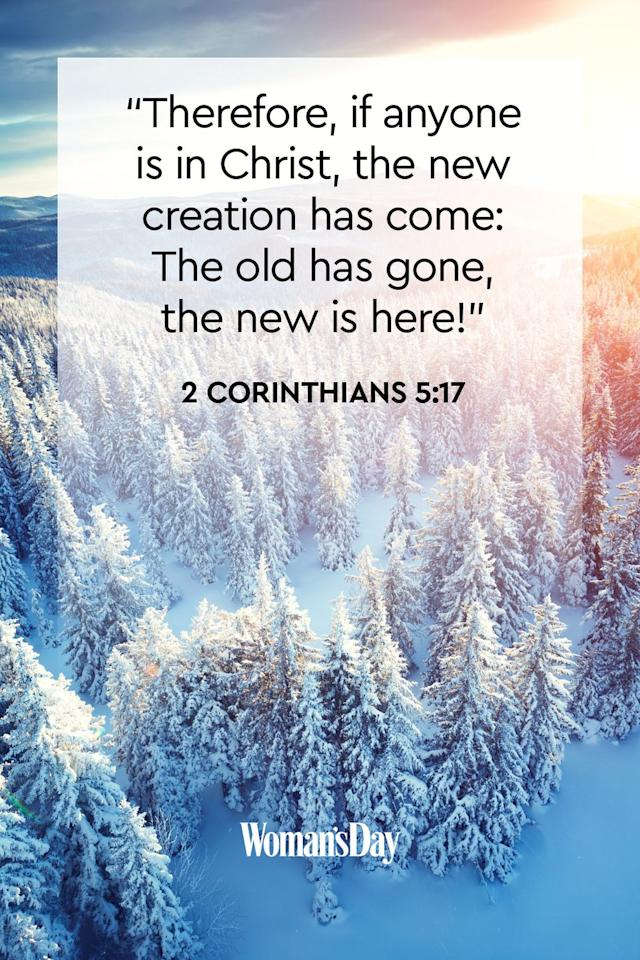 "<p>""Therefore, if anyone is in Christ, the new creation has come: The old has gone, the new is here!""</p><p><strong>The Good News: </strong>Out with the old, in with the new. Christ is here to lead us into a brand new year, where we can start fresh with a brand new, positive mindset.</p>"