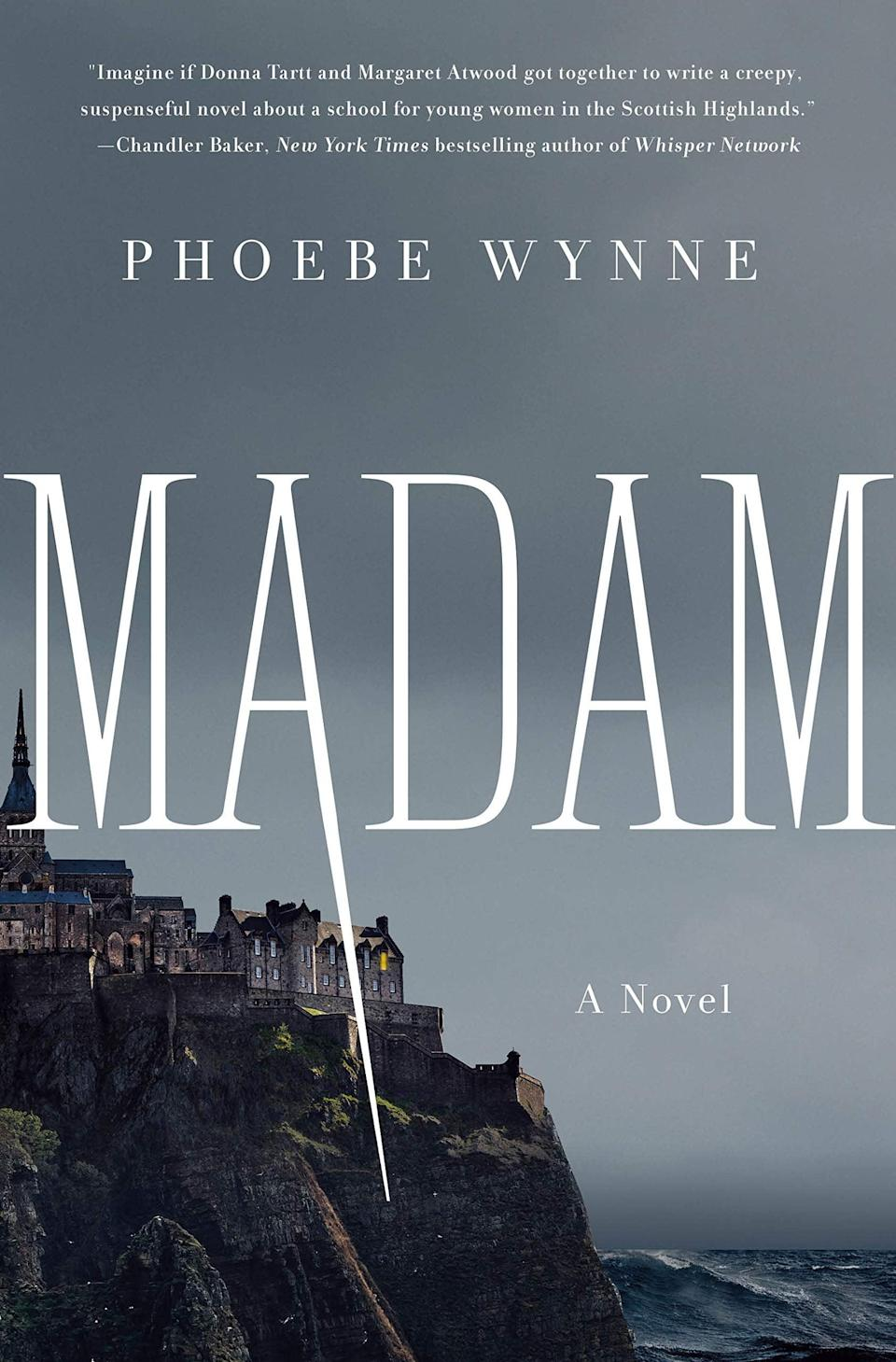 <p><span><strong>Madam</strong></span> by Phoebe Wynne is a modern Gothic tale set at an elite boarding school for girls that has been open for 150 years. As the first new hire in more than a decade, Rose is shocked to discover just how antiquated the school's practices are, but her shock quickly turns to dread when she begins digging into the past of her predecessor. </p> <p><em>Out May 18</em></p>