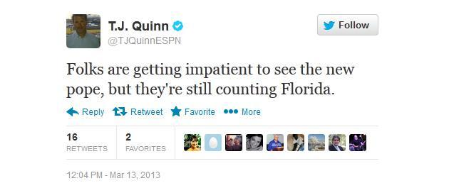 Folks are getting impatient to see the new pope, but they're still counting Florida. - @TJQuinnESPN