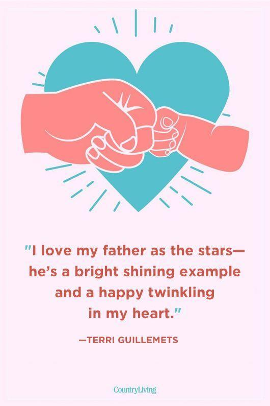 "<p>""I love my father as the stars—he's a bright shining example and a happy twinkling in my heart.""</p>"