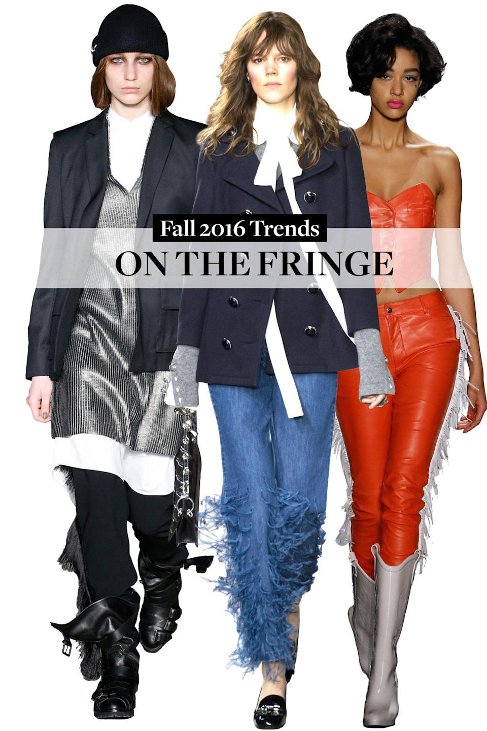 <p>It's a little western, but pants will be fringed this fall—check out the fringed red leather at Jeremy Scott or the fringed black suede at Ralph Lauren, and get ready to shake it!</p>
