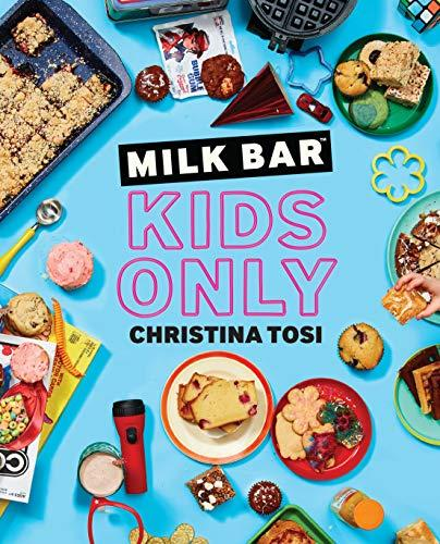 """Milk Bar: Kids Only,"" by Christina Tosi (Amazon / Amazon)"