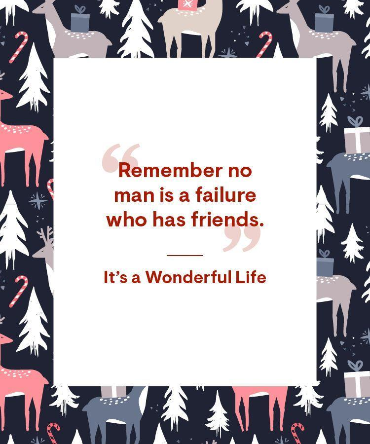 """<p>""""Remember no man is a failure who has friends.""""</p>"""