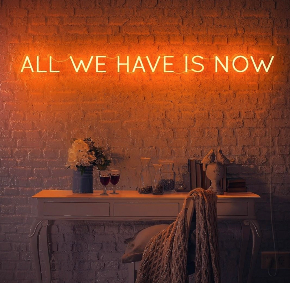 'All We Have Is Now' Neon Sign (Photo via Etsy)