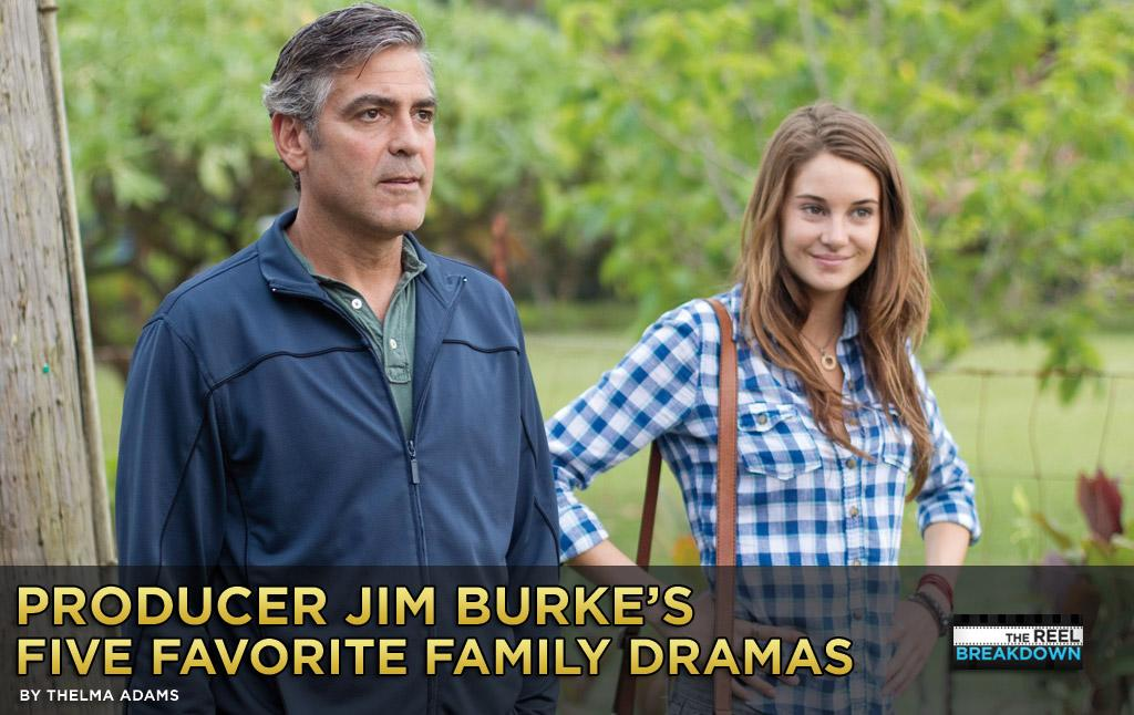 "When Producer Jim Burke walked on stage at The Golden Globes to receive the best motion picture – drama – award for ""The Descendants,"" those were real tears in his eyes. He is a filmmaker who passionately loves films; particularly those that make him laugh and cry, some times in the same scene. Here are five family dramas that fit that category, including his most recent collaboration with director Alexander Payne."