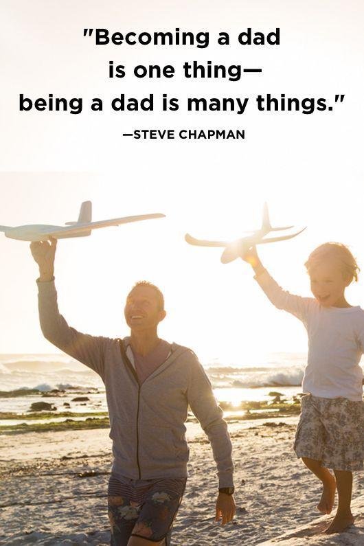 """<p>""""Becoming a dad is one thing—being a dad is many things.""""</p>"""