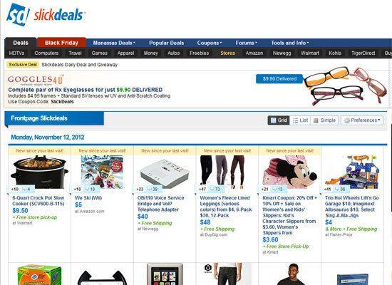 """<em>Community driven bargain hunting site and app great for finding electronics deals</em> <a href=""""http://slickdeals.net/"""">Slickdeals.net</a> is similar to Techbargains, in that it provides deals, coupons, and savings on hot tech toys and tools. But at Slickdeals, bargain-hunters tell each other where to find the best deals. It's like having a whole team of personal sales-spotters working for you. The Site is well laid out, and easy to use. Add to all of this, a little bit of adrenaline and gaming, because you have to jump on the sale before it disappears. Half of the daily ads are sold out by the end of the day."""