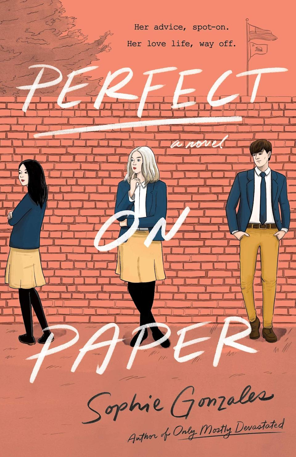 <p>Darcy Phillips is an expert at giving dating advice to her classmates in Sophie Gonzales's <span><strong>Perfect on Paper</strong></span>. However, her own love life is a mess thanks to her crush on her best friend, Brooke, and things only become more complicated when the hottest guy in school blackmails Darcy into giving him dating advice to win back his ex. </p> <p><em>Out March 9</em></p>