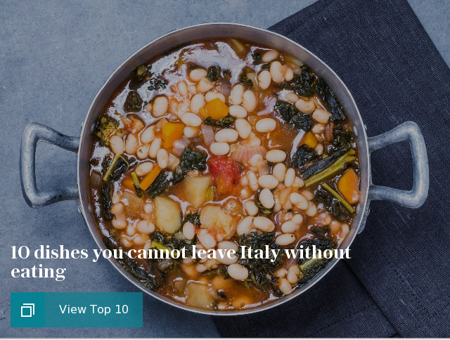 10 dishes you cannot leave Italy without eating
