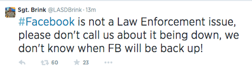 Tweet reading 'Facebook is not a Law Enforcement issue, please don't call us about it being down, we don't know when FB will be back up!'