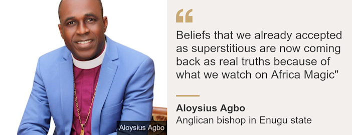 """Quote card. Bishop Aloysius Agbo: """"Beliefs that we already accepted as superstitious are now coming back as real truths because of what we watch on Africa Magic"""""""
