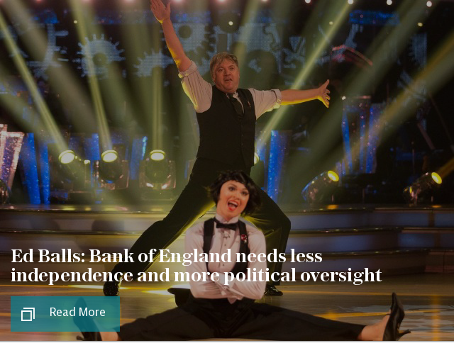 Ed Balls: Bank of England needs less independence and more political oversight