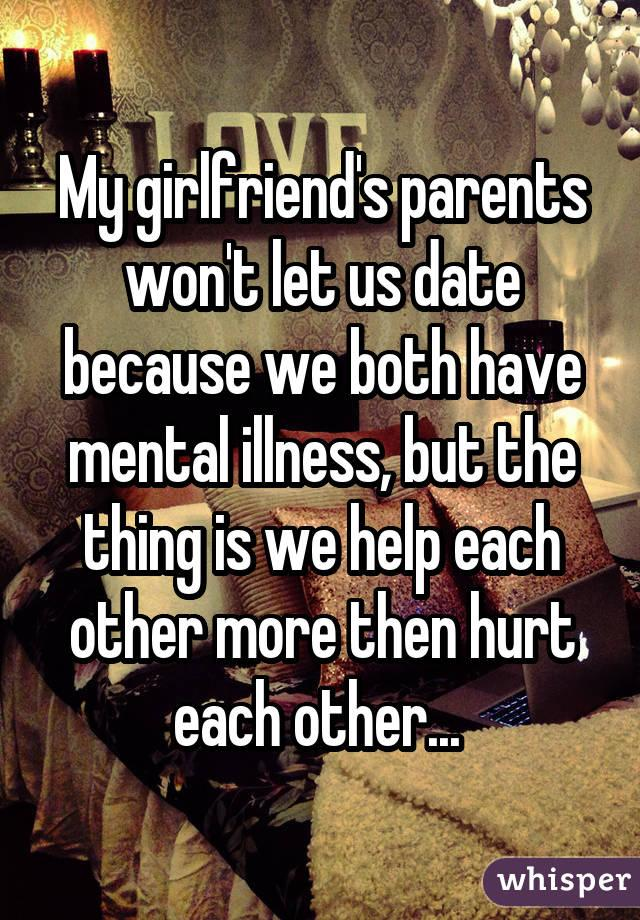 dating a guy with mental illness How can dating and falling in love with someone with a mental disorder be justified it cannot mental illness is often a temporary thing.